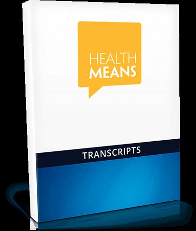 HealthMeans 7 Day Site - Transcripts